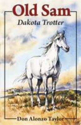 Old Sam: Dakota Trotter
