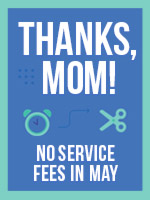 No Service Fees for May!