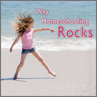 Why Homeschooling ROCKS!